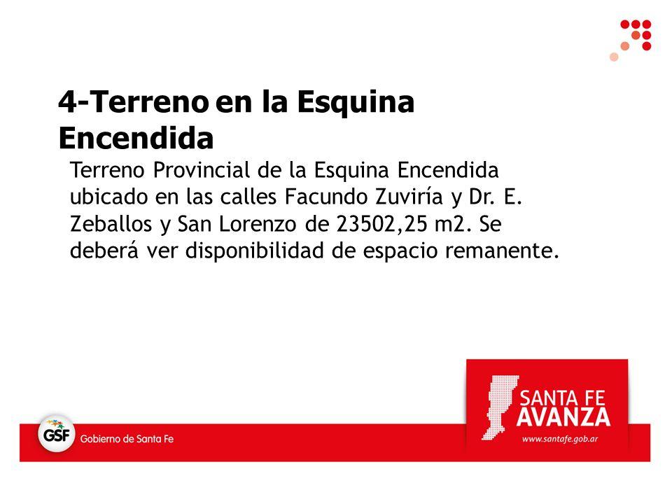 4-Terreno en la Esquina Encendida Terreno Provincial de la Esquina Encendida ubicado en las calles Facundo Zuviría y Dr.