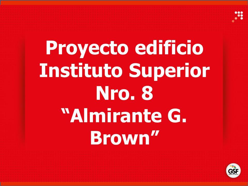 Proyecto edificio Instituto Superior Nro. 8 Almirante G. Brown