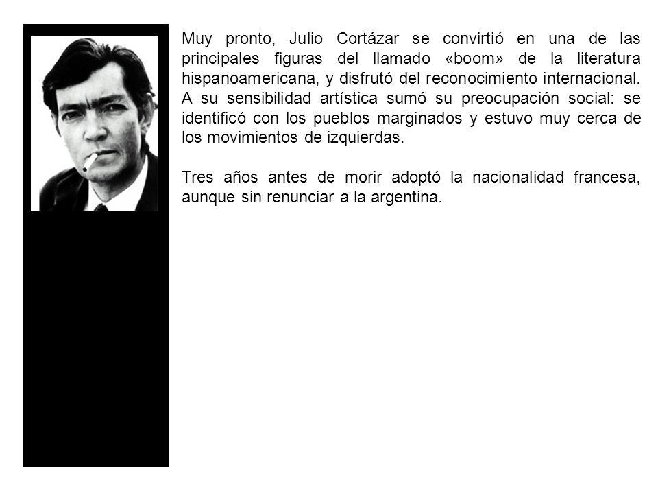 Muy pronto, Julio Cortázar se convirtió en una de las principales figuras del llamado «boom» de la literatura hispanoamericana, y disfrutó del reconocimiento internacional.