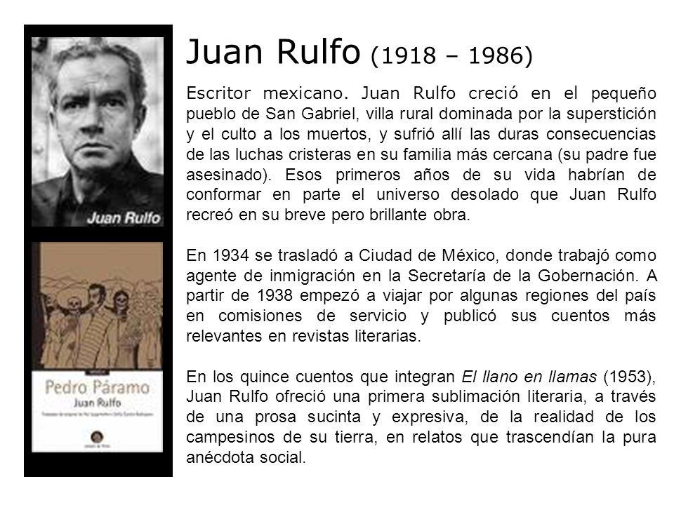 Juan Rulfo (1918 – 1986) Escritor mexicano.