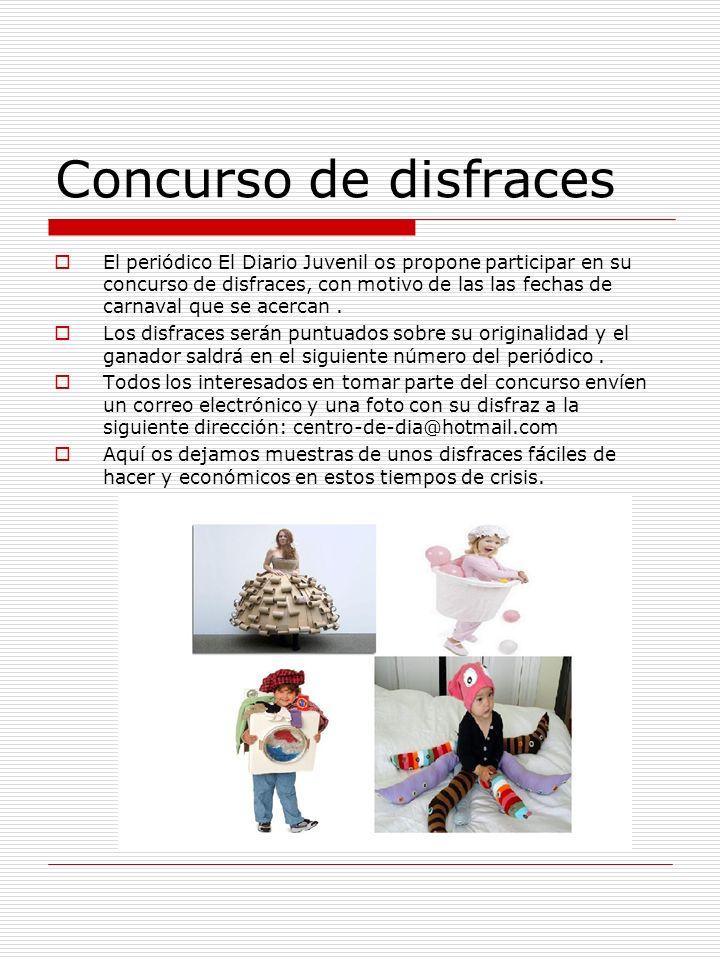Concurso de disfraces El periódico El Diario Juvenil os propone participar en su concurso de disfraces, con motivo de las las fechas de carnaval que s