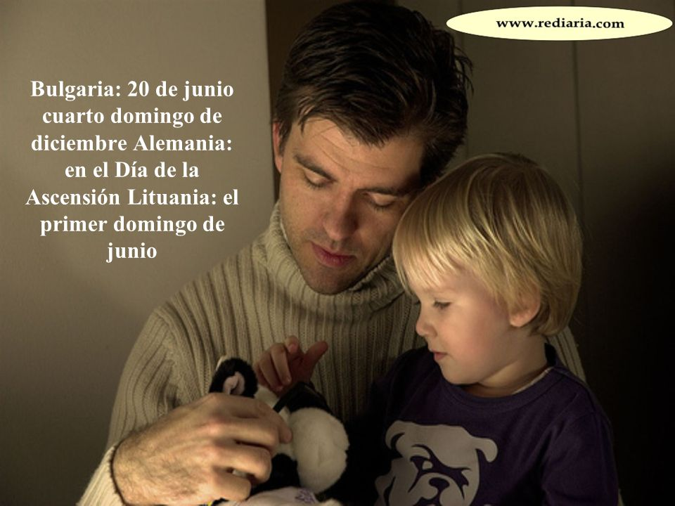 Bélgica: el día de San José (que es el 19 de marzo), y el segundo domingo en junio ( secular ) Brasil: el segundo domingo en agosto