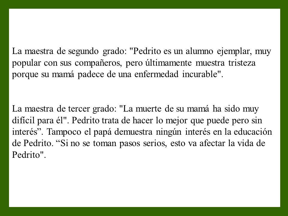 En la escuela donde Doña Tomasa enseñaba se requería revisar el archivo de historia de cada alumno y el de Pedrito fue el último que ella revisó. Cuan
