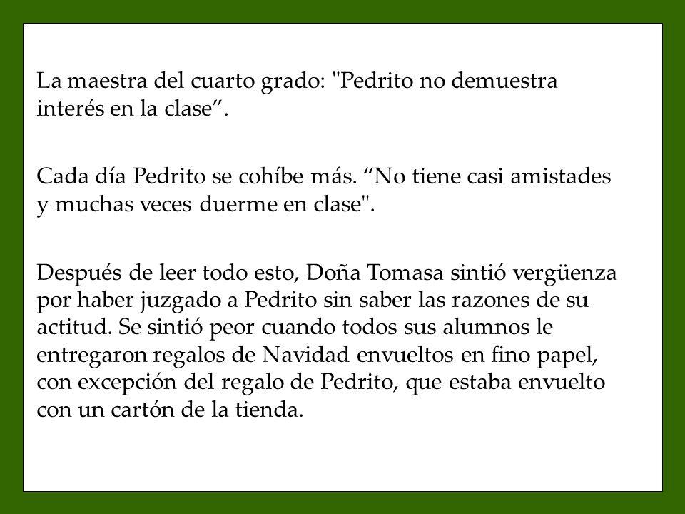 La maestra del cuarto grado: Pedrito no demuestra interés en la clase.