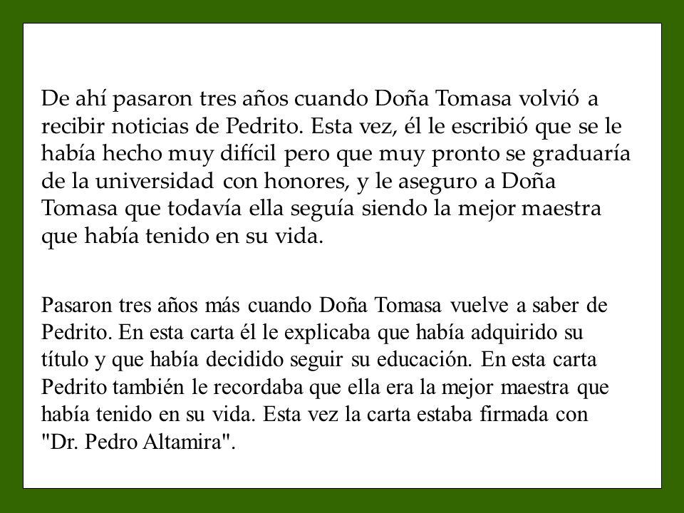 De ahí pasaron tres años cuando Doña Tomasa volvió a recibir noticias de Pedrito.