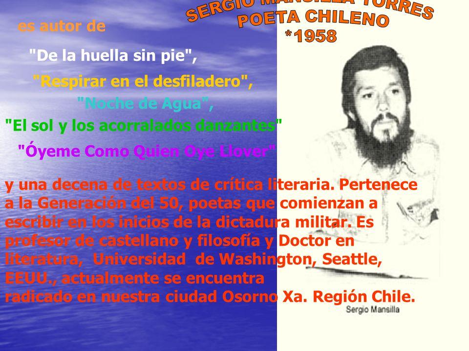 y una decena de textos de crítica literaria. Pertenece a la Generación del 50, poetas que comienzan a escribir en los inicios de la dictadura militar.