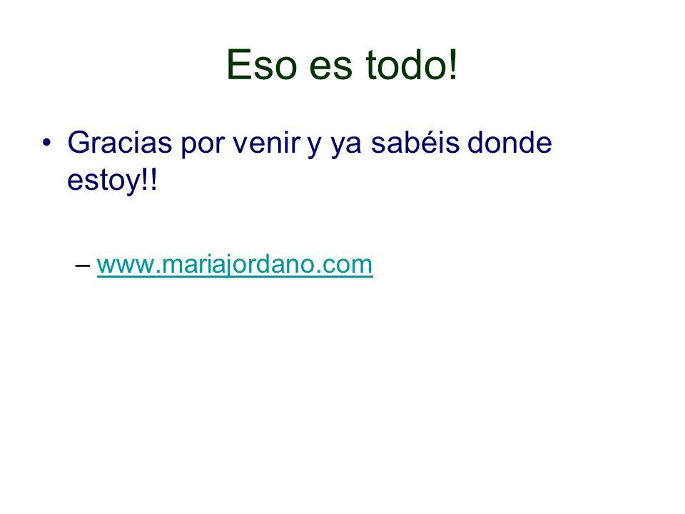 Eso es todo! Gracias por venir y ya sabéis donde estoy!! –www.mariajordano.comwww.mariajordano.com