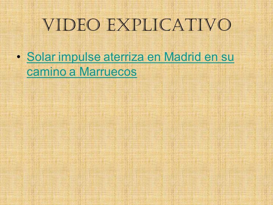 VIDEO EXPLICATIVO Solar impulse aterriza en Madrid en su camino a MarruecosSolar impulse aterriza en Madrid en su camino a Marruecos