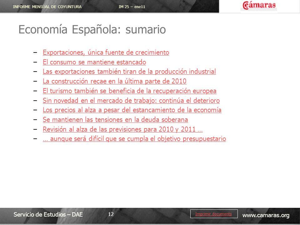 INFORME MENSUAL DE COYUNTURA IM 25 – ene11 Servicio de Estudios – DAE www.camaras.org 12 Imprimir documento Economía Española: sumario –Exportaciones,