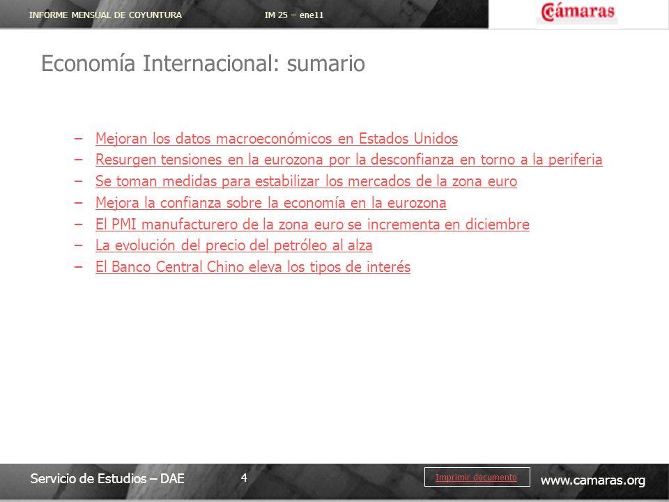INFORME MENSUAL DE COYUNTURA IM 25 – ene11 Servicio de Estudios – DAE www.camaras.org 4 Imprimir documento Economía Internacional: sumario –Mejoran lo