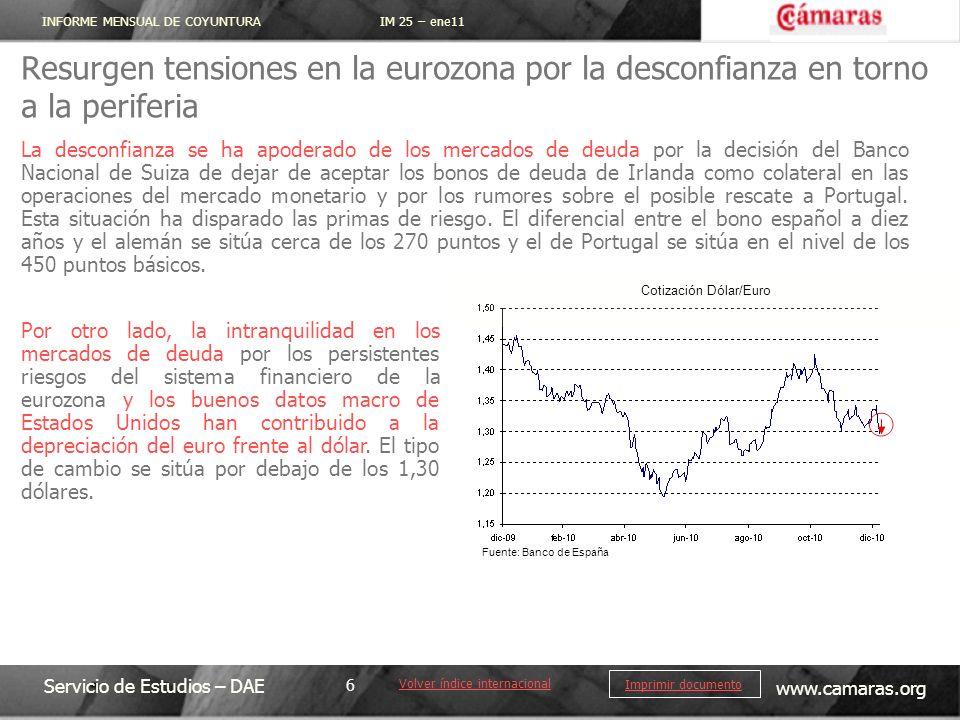 INFORME MENSUAL DE COYUNTURA IM 25 – ene11 Servicio de Estudios – DAE www.camaras.org 6 Imprimir documento Resurgen tensiones en la eurozona por la de