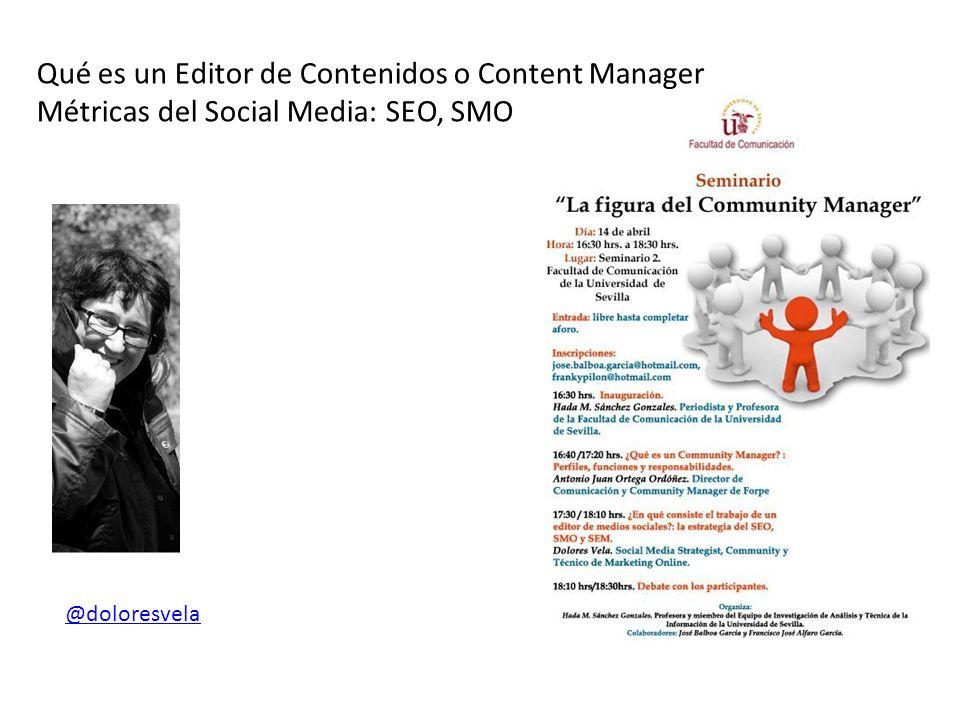 Qué es un Editor de Contenidos o Content Manager Métricas del Social Media: SEO, SMO @doloresvela