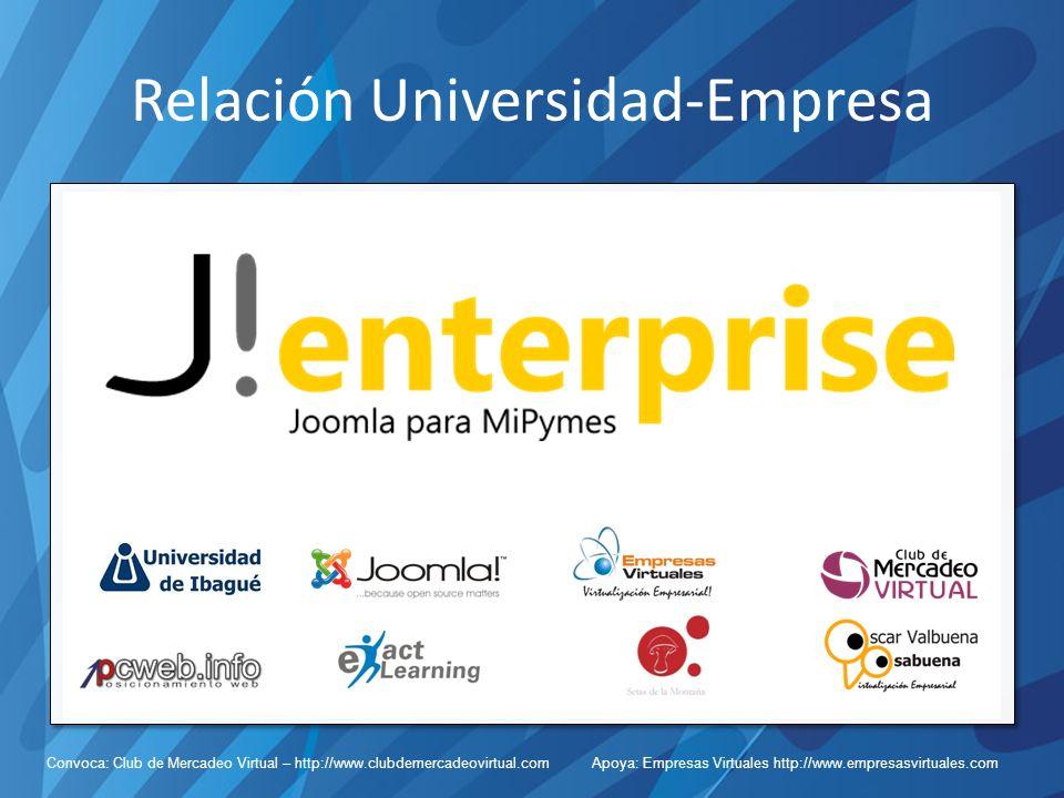 Convoca: Club de Mercadeo Virtual – http://www.clubdemercadeovirtual.com Apoya: Empresas Virtuales http://www.empresasvirtuales.com Relación Universidad-Empresa