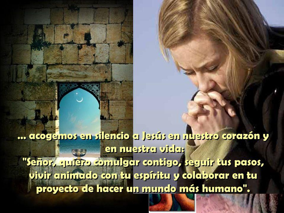 La comunión con Jesús. Nos acercamos como pobres, con la mano tendida; tomamos el Pan de la vida; comulgamos haciendo un acto de fe;