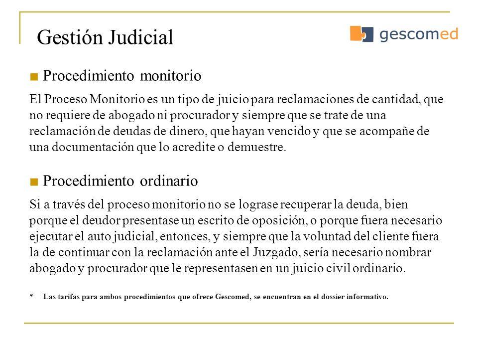 Gestión Judicial Procedimiento monitorio El Proceso Monitorio es un tipo de juicio para reclamaciones de cantidad, que no requiere de abogado ni procu