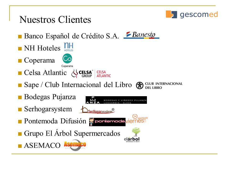 Nuestros Clientes Banco Español de Crédito S.A. NH Hoteles Coperama Celsa Atlantic Sape / Club Internacional del Libro Bodegas Pujanza Serhogarsystem