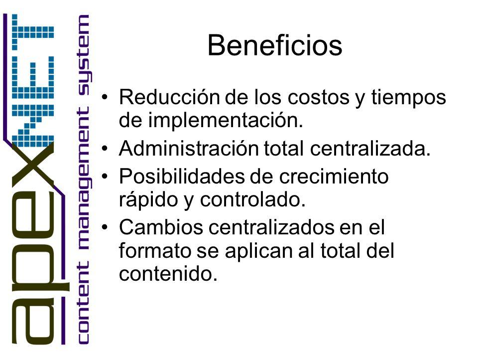 Beneficios Reducción de los costos y tiempos de implementación. Administración total centralizada. Posibilidades de crecimiento rápido y controlado. C