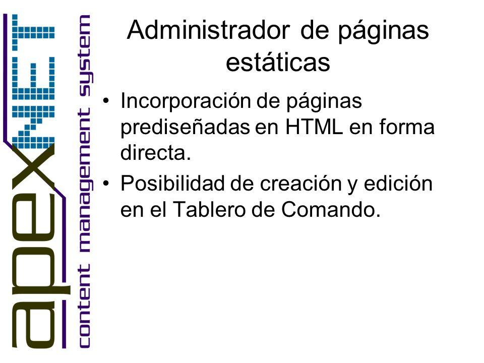 Administrador de páginas estáticas Incorporación de páginas prediseñadas en HTML en forma directa.