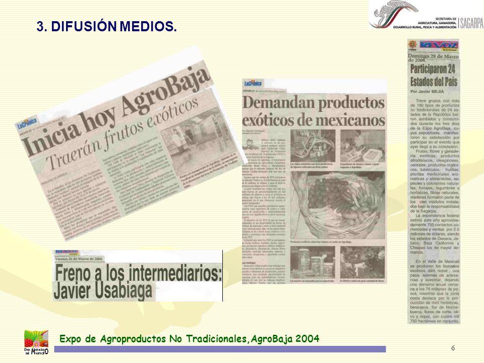 Expo de Agroproductos No Tradicionales,AgroBaja 2004 6 3. DIFUSIÓN MEDIOS.