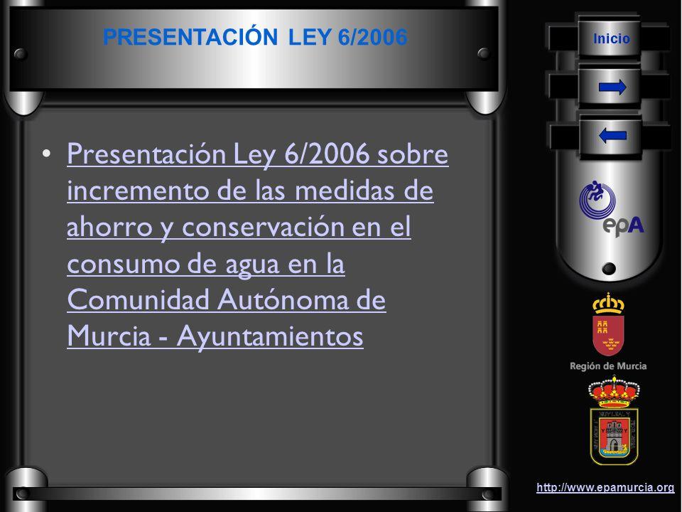 Inicio http://www.epamurcia.org Presentación Ley 6/2006 sobre incremento de las medidas de ahorro y conservación en el consumo de agua en la Comunidad
