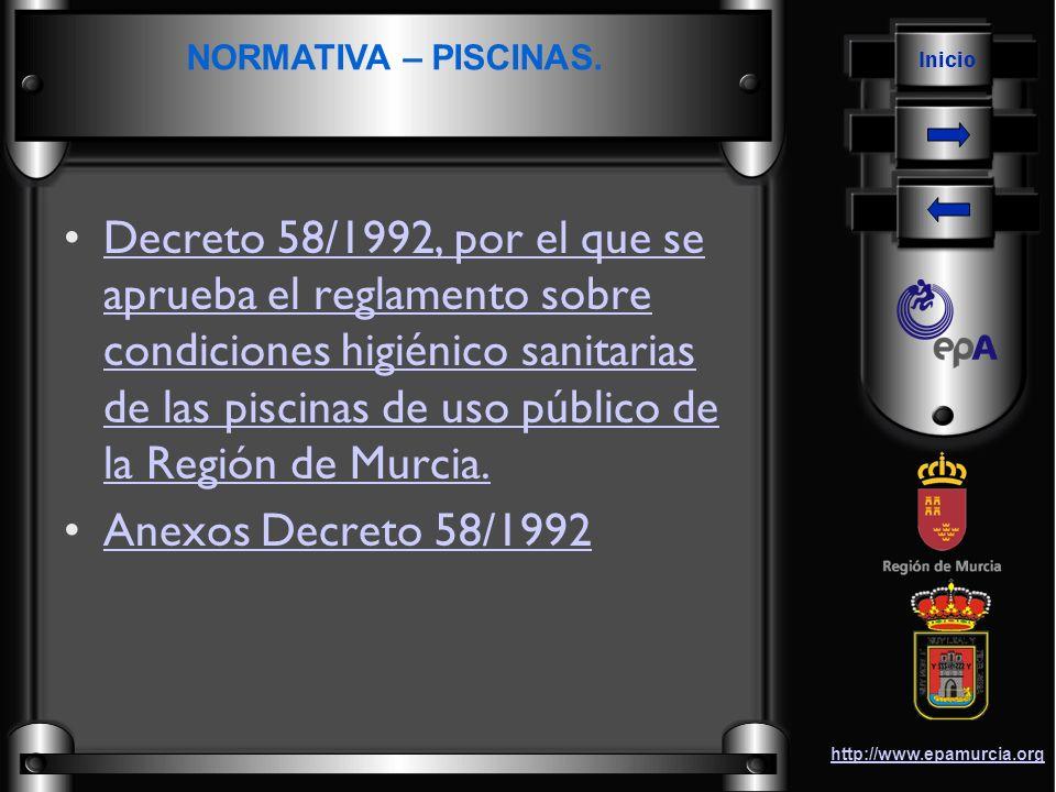 Inicio http://www.epamurcia.org Decreto 58/1992, por el que se aprueba el reglamento sobre condiciones higiénico sanitarias de las piscinas de uso púb