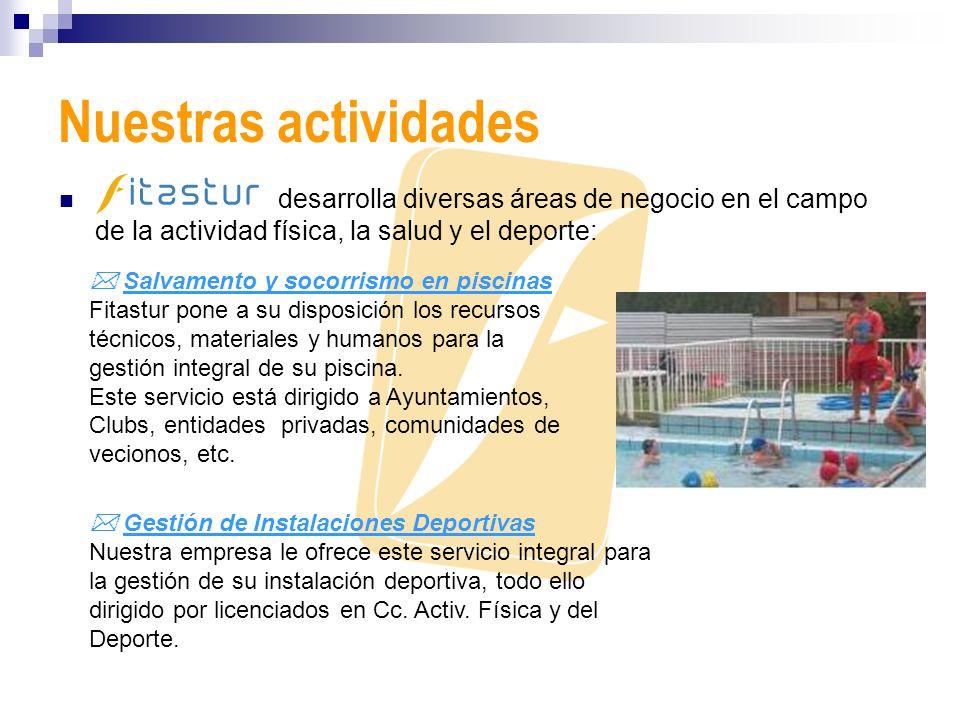 Nuestras actividades desarrolla diversas áreas de negocio en el campo de la actividad física, la salud y el deporte: Salvamento y socorrismo en piscin
