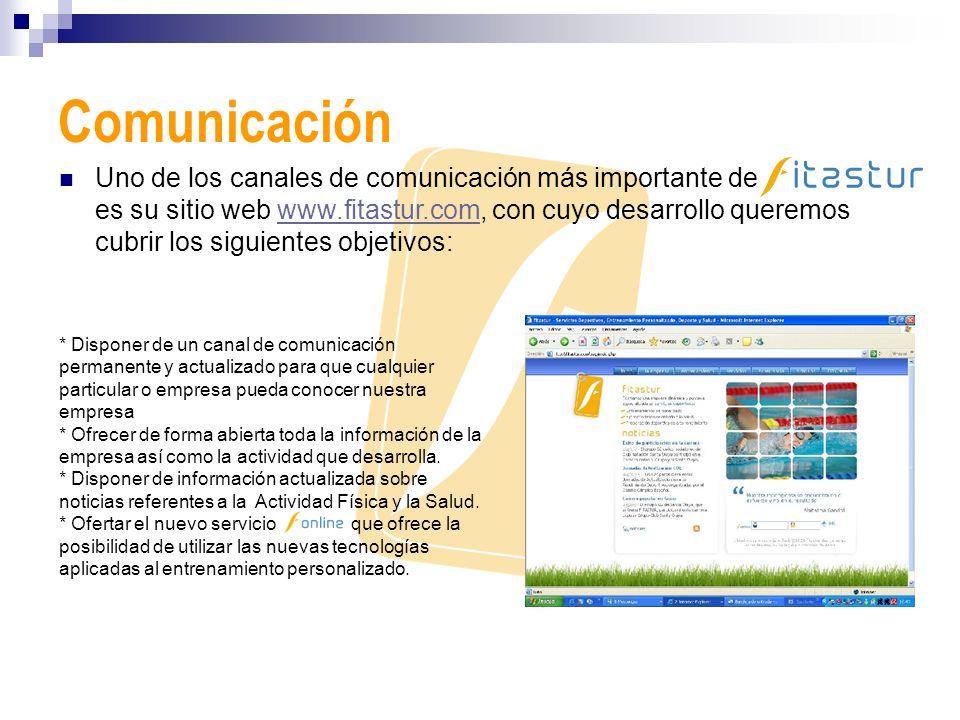 Comunicación Uno de los canales de comunicación más importante de es su sitio web www.fitastur.com, con cuyo desarrollo queremos cubrir los siguientes