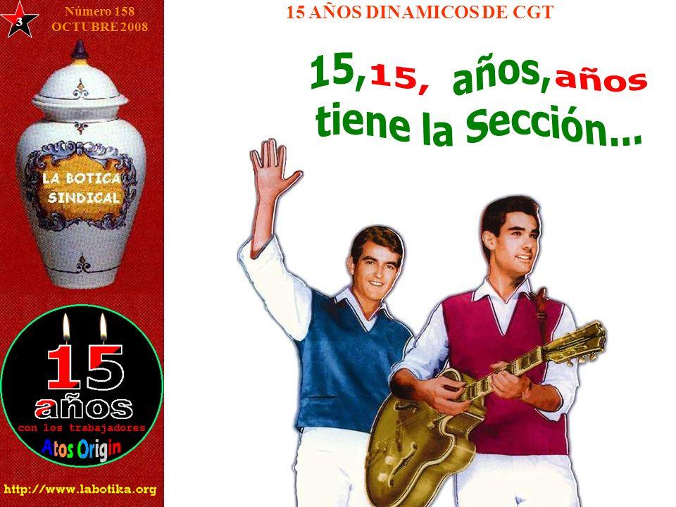 3 15 AÑOS DINAMICOS DE CGT Número 158 OCTUBRE 2008