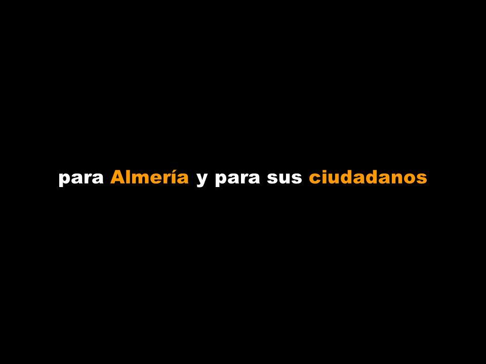 para Almería y para sus ciudadanos