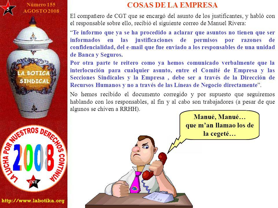 6 Número 155 AGOSTO 2008 LAS SUBIDAS DE JULIO Utilizando como excusa la crisis (¿o es desaceleración?), la empresa ha cancelado muchos de los aumentos salariales que se comprometió a realizar en el mes de julio.