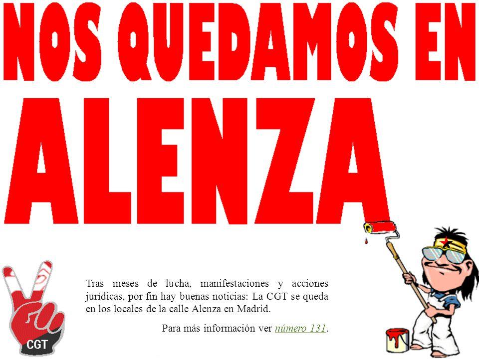 Tras meses de lucha, manifestaciones y acciones jurídicas, por fin hay buenas noticias: La CGT se queda en los locales de la calle Alenza en Madrid.