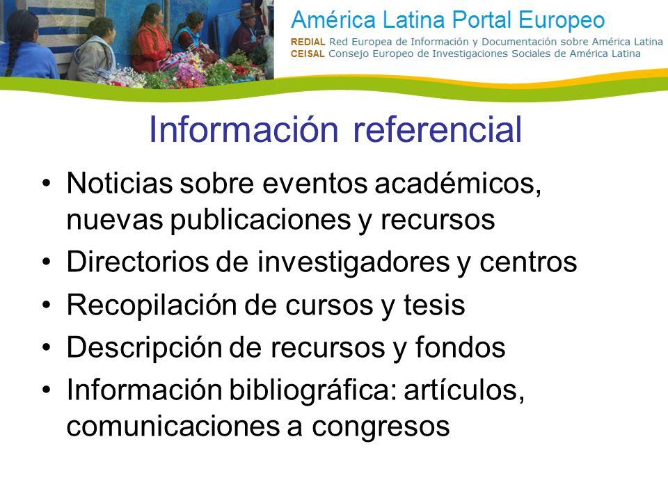 Información referencial Noticias sobre eventos académicos, nuevas publicaciones y recursos Directorios de investigadores y centros Recopilación de cur