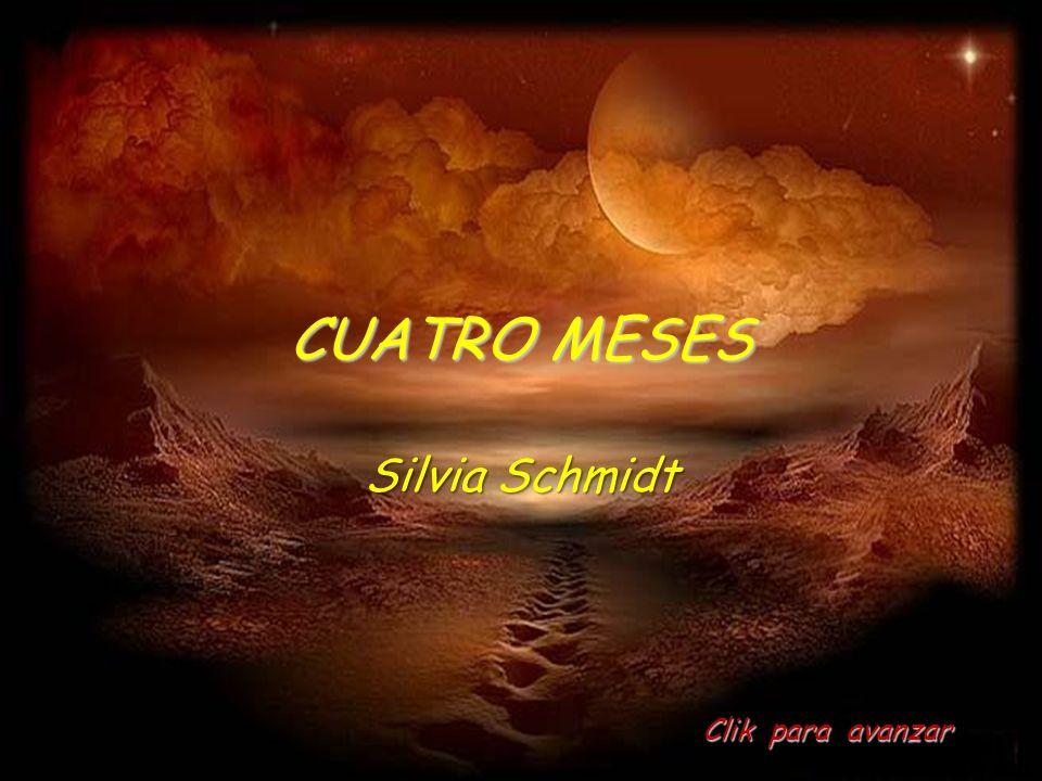 CUATRO MESES Silvia Schmidt Clik para avanzar