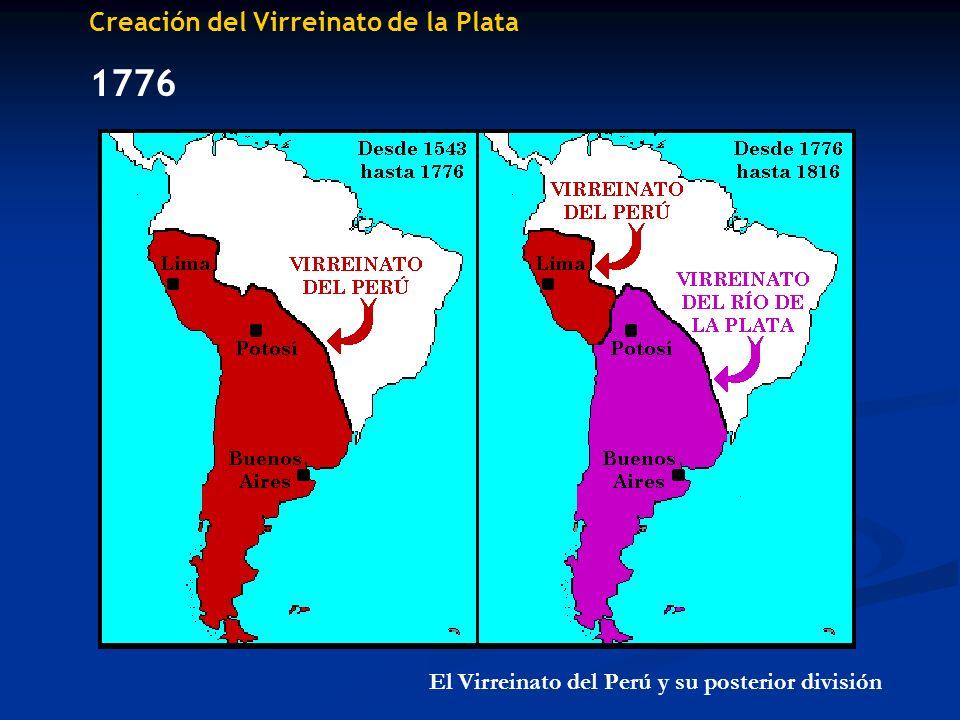 Creación del Virreinato de la Plata 1776 El Virreinato del Perú y su posterior división