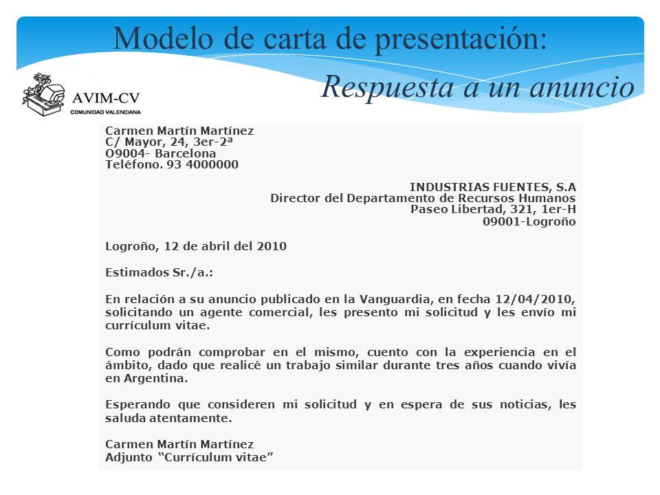 Carmen Martín Martínez C/ Mayor, 24, 3er-2ª O9004- Barcelona Teléfono. 93 4000000 INDUSTRIAS FUENTES, S.A Director del Departamento de Recursos Humano
