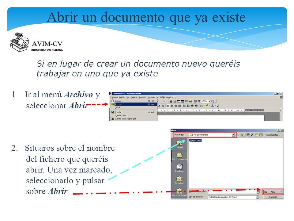 Abrir un documento que ya existe Si en lugar de crear un documento nuevo queréis trabajar en uno que ya existe 1. Ir al menú Archivo y seleccionar Abr