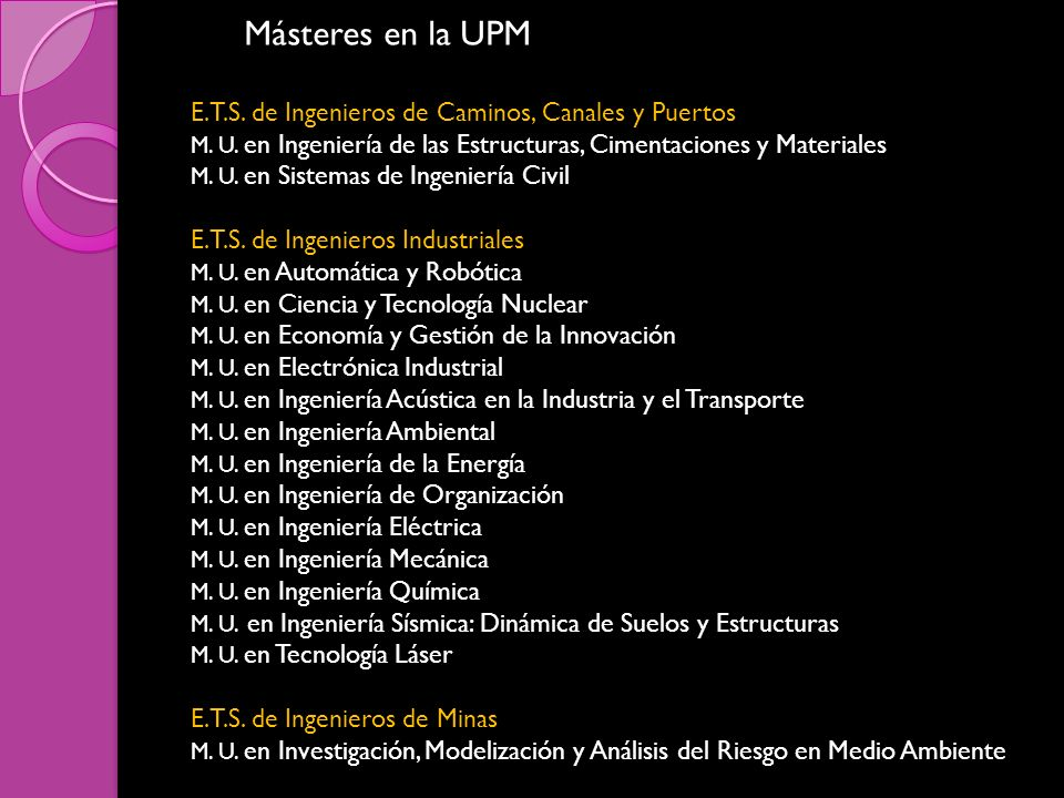 Másteres en la UPM E.T.S. de Ingenieros de Caminos, Canales y Puertos M. U. en Ingeniería de las Estructuras, Cimentaciones y Materiales M. U. en Sist