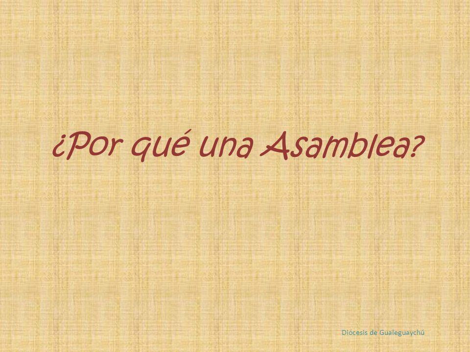 ¿Por qué una Asamblea? Diócesis de Gualeguaychú