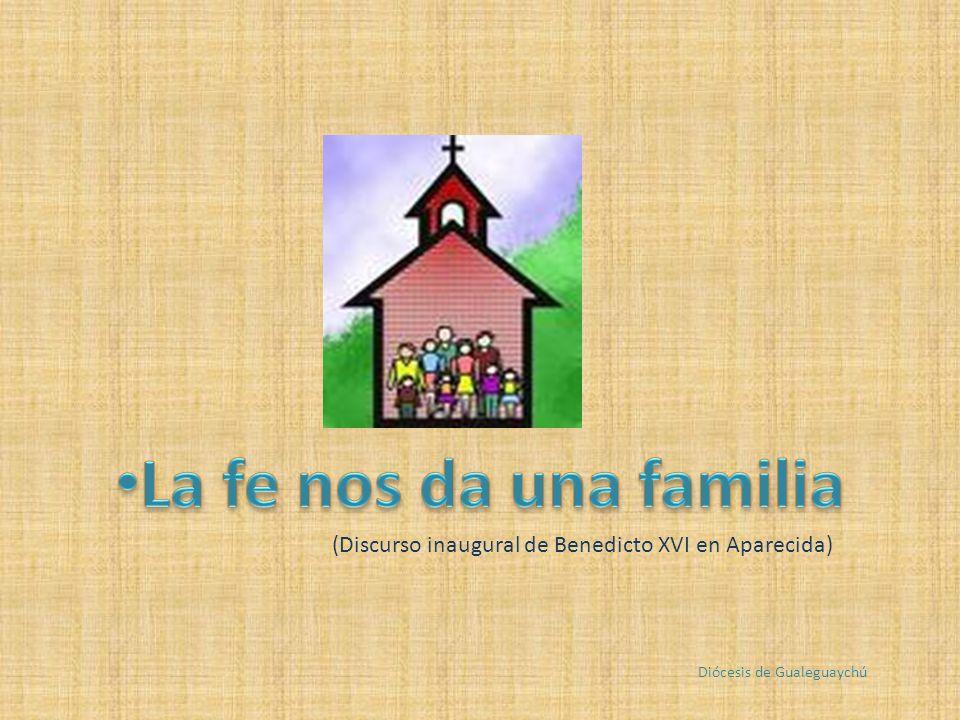 (Discurso inaugural de Benedicto XVI en Aparecida) Diócesis de Gualeguaychú