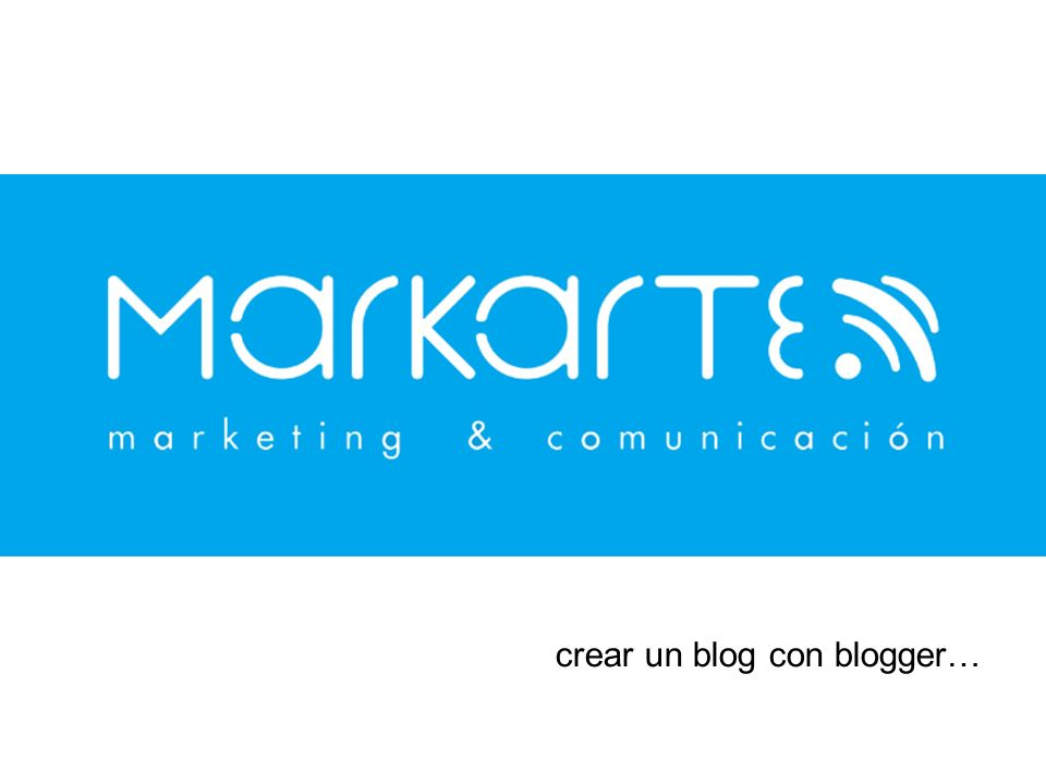 crear un blog con blogger…