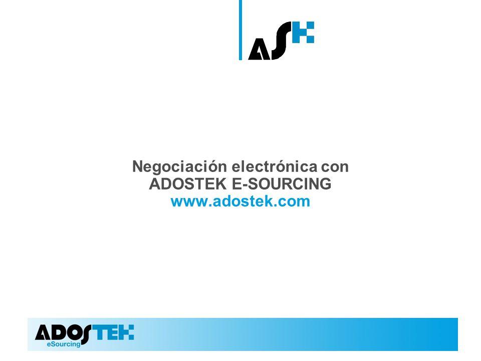 Negociación electrónica con ADOSTEK E-SOURCING www.adostek.com
