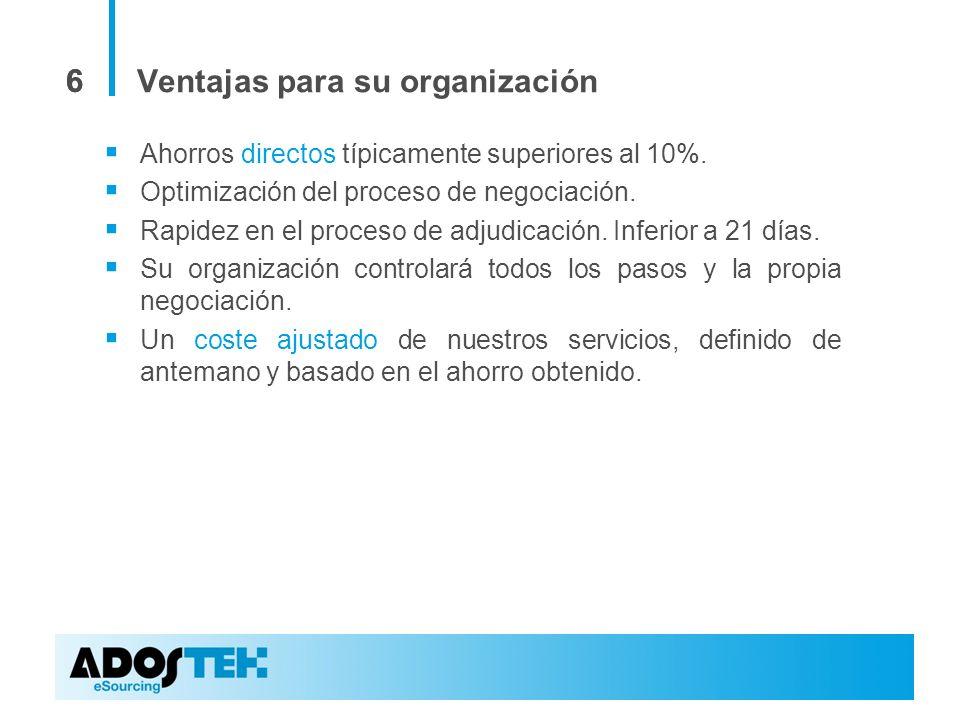 66 Ventajas para su organización Ahorros directos típicamente superiores al 10%. Optimización del proceso de negociación. Rapidez en el proceso de adj