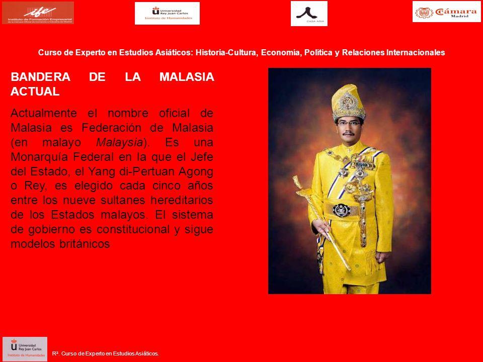 R 3. Curso de Experto en Estudios Asiáticos. BANDERA DE LA MALASIA ACTUAL Actualmente el nombre oficial de Malasia es Federación de Malasia (en malayo