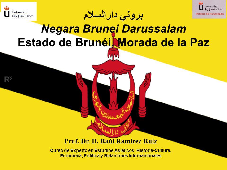 بروني دارالسلام Negara Brunei Darussalam Estado de Brunéi, Morada de la Paz Prof.