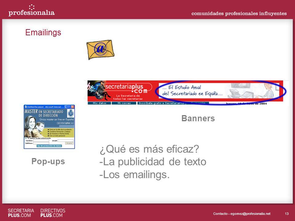13Contacto – egomez@profesionalia.net Banners Pop-ups ¿Qué es más eficaz? -La publicidad de texto -Los emailings. Emailings