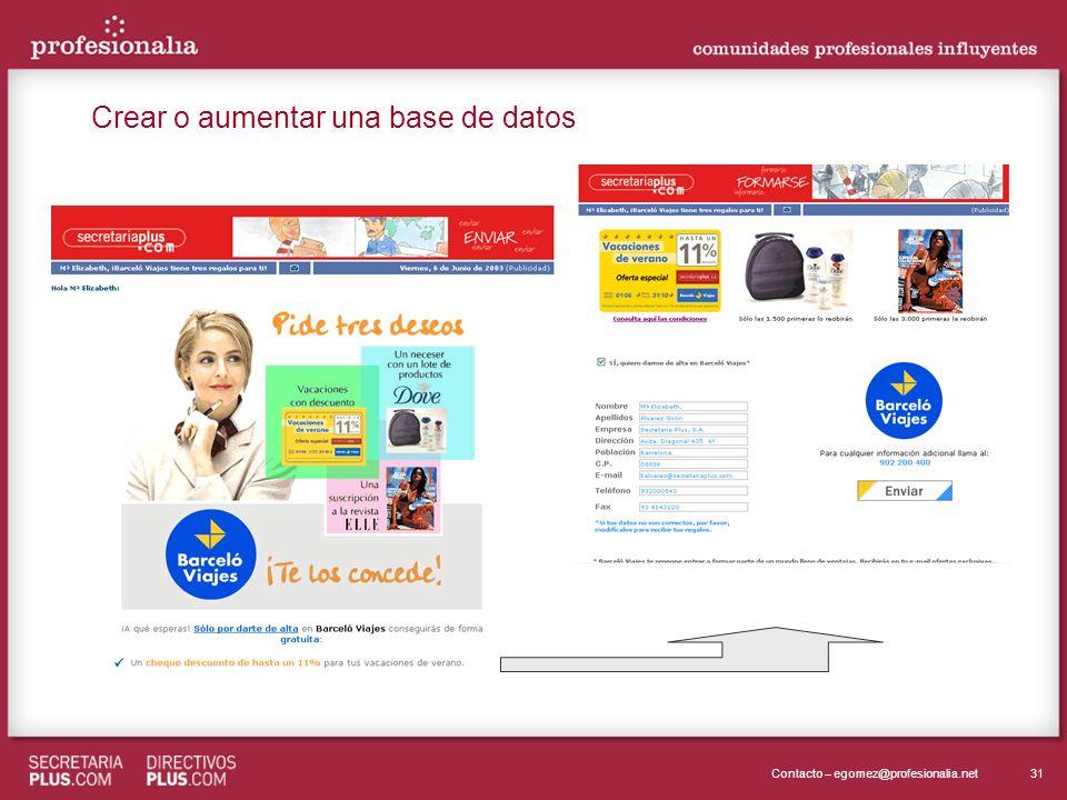 31Contacto – egomez@profesionalia.net Crear o aumentar una base de datos