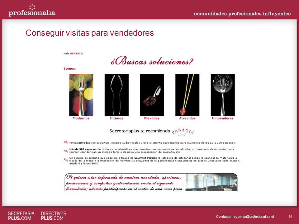 34Contacto – egomez@profesionalia.net Conseguir visitas para vendedores