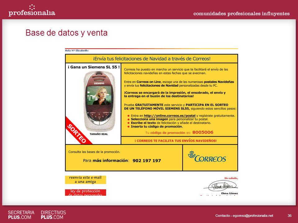 35Contacto – egomez@profesionalia.net Base de datos y venta