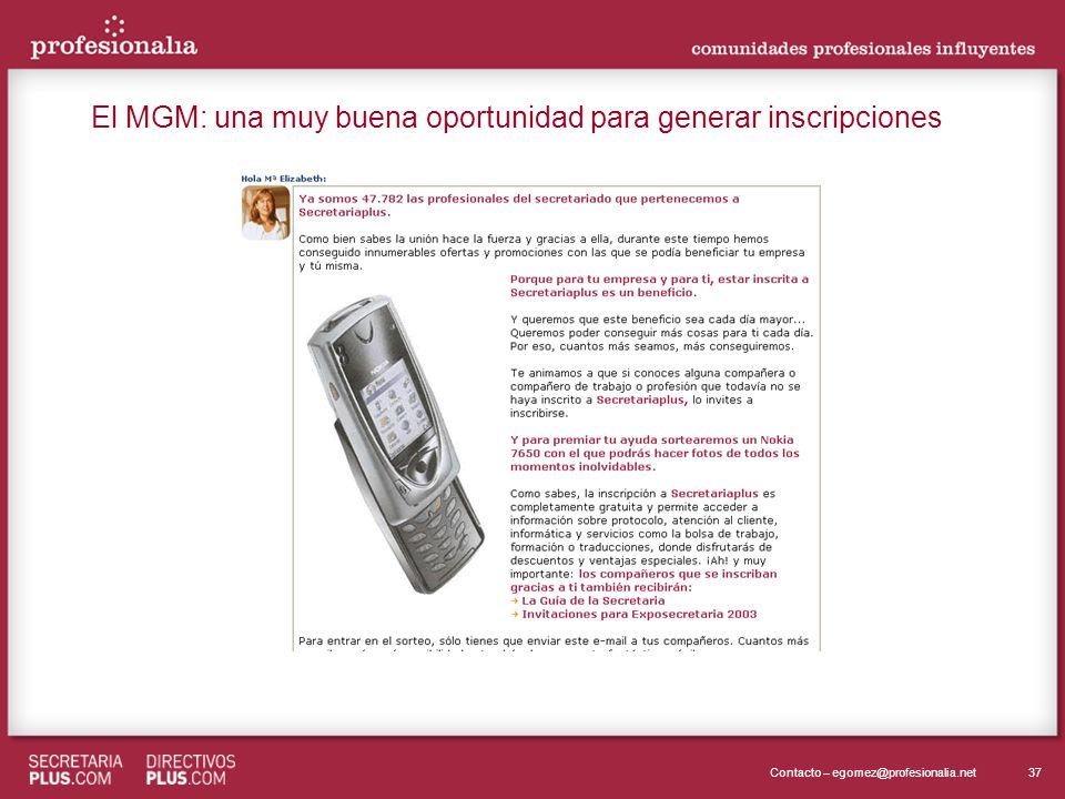 37Contacto – egomez@profesionalia.net El MGM: una muy buena oportunidad para generar inscripciones