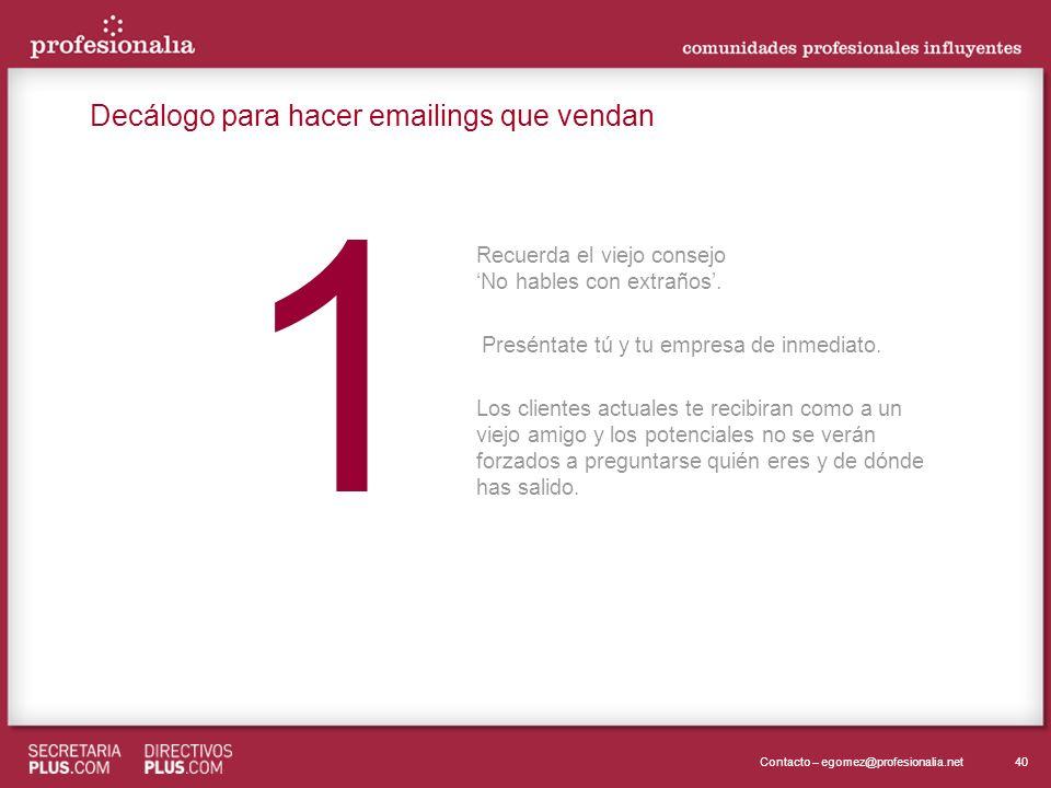 40Contacto – egomez@profesionalia.net 1 1 Recuerda el viejo consejo No hables con extraños.